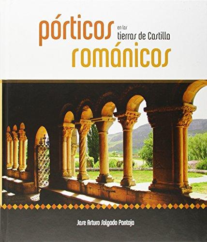 9788415072706: Porticos románicos en las tierras de Castilla