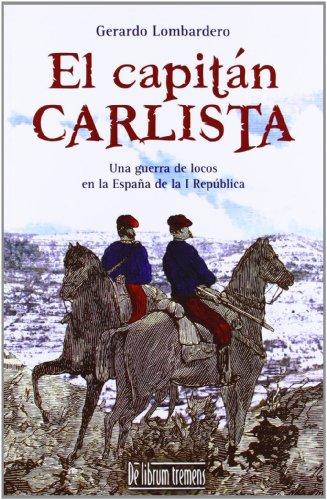 9788415074328: El Capitán Carlista (Novela Historica (librum))
