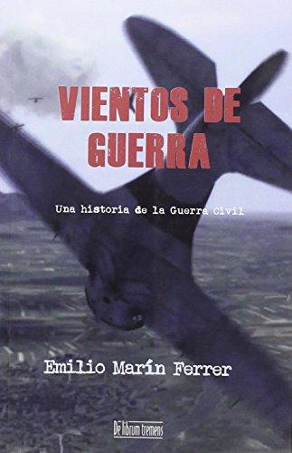 VIENTOS DE GUERRA: MARIN FERRER, EMILIO