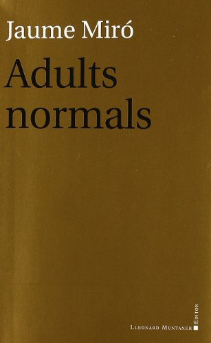 ADULTS NORMALS: JAUME MIRO