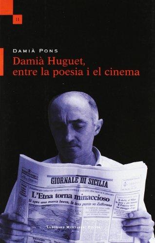 Damia Huguet, Entre La Poesia I El Cinema (Hardback): Damià Pons