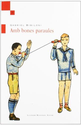 9788415076247: Amb Bones Paraules: 21 (Temps obert)