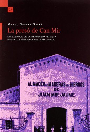 9788415076582: La presA³ de Can Mir : un exemple de la repressiA³ feixista durant la Guerra Civil a Mallorca