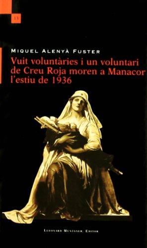 9788415076599: VUIT VOLUNTARIES I UN VOLUNTARI DE CREU ROJA MOREN A MANACOR