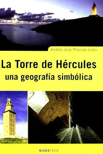 9788415078012: LA TORRE DE HERCULES: UNA GEOGRAFIA SIMBOLICA