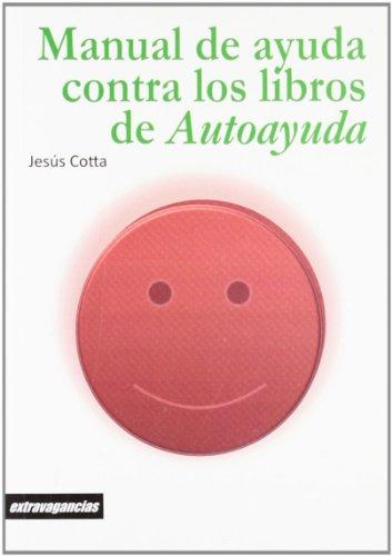 9788415085775: Manual de ayuda contra los libros de autoayuda (Extravagancias)