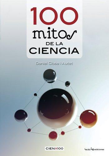 9788415088226: 100 mitos de la ciencia (Cien x 100) (Spanish Edition)