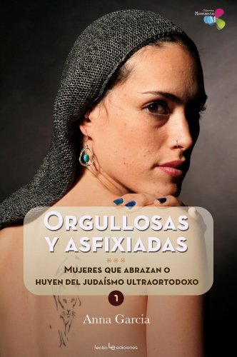 9788415088233: Orgullosas y asfixiadas: Mujeres que abrazan o huyen del judaismo ultraortodoxo (Coleccion Momento) (Spanish Edition)