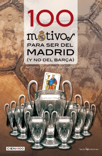 9788415088615: 100 motivos para ser del Madrid
