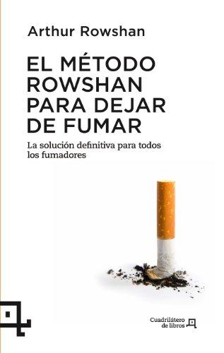 9788415088622: El metodo Rowshan para dejar de fumar: La solucion definitiva para todos los fumadores (Cuadrilatero de libros) (Spanish Edition)