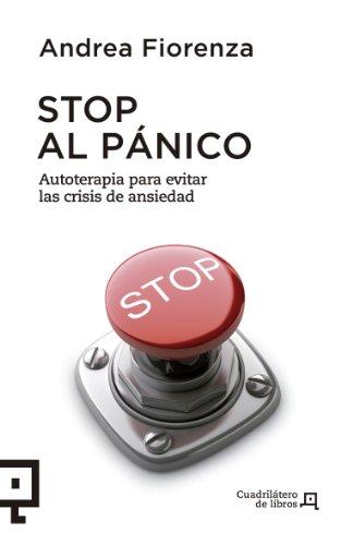 9788415088721: Stop al pánico: Autoterapia para evitar las crisis de ansiedad (Cuadrilátero de libros) (Spanish Edition)