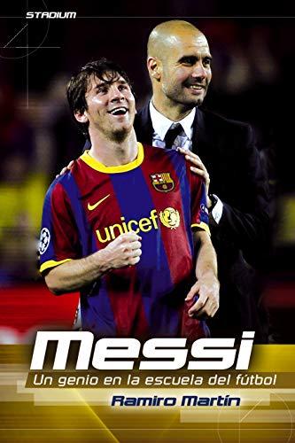 9788415088776: Messi: Un genio en la escuela del fútbol (Stadium) (Spanish Edition)