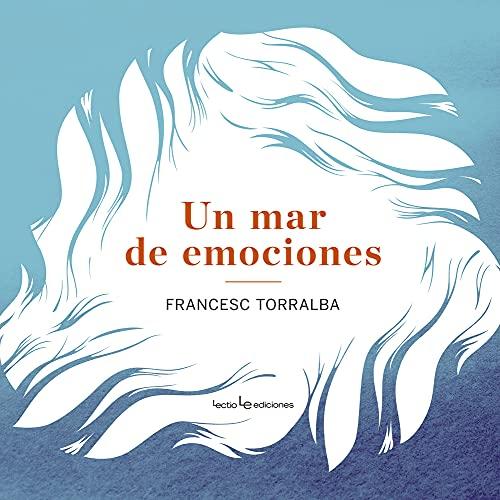 Un Mar de Emociones: Torralba, Francesc
