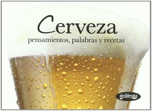 9788415094043: Cerveza: Pensamientos, palabras y recetas (Sabores)