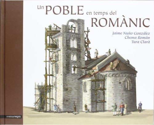 Un poble en temps del Romànic: Editorial Comanegra S.L.