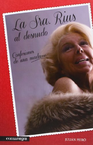 9788415097600: La Sra. Rius al desnudo : Confesiones de una madame