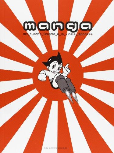 9788415097792: Manga. Del Cuadro Flotante A La Viñeta Japonesa
