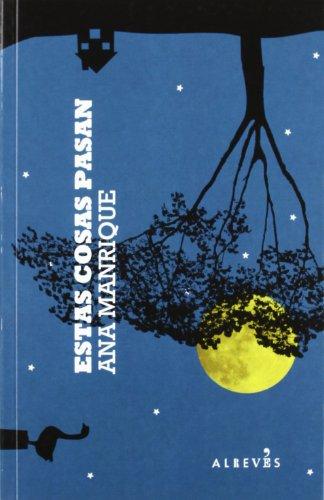 Estas cosas pasan (Spanish Edition): Manrique, Ana