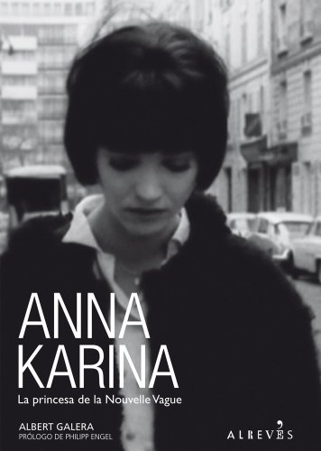 Anna Karina: La princesa de la Nouvelle Vague (Spanish Edition): Galera, Albert