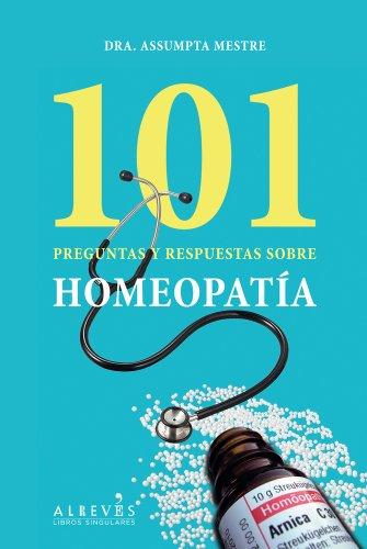 101 Preguntas y Respuestas Sobre Homeopatia: Mestre, Dr. Assumpta