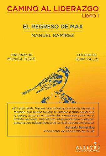 9788415098577: El regreso de Max: Camino al liderazgo: libro primero (Crecimiento Personal)