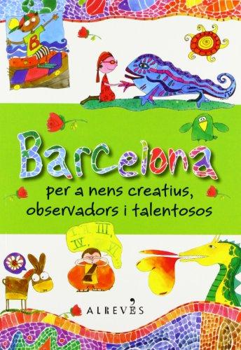 9788415098683: Barcelona per a nens creatius, observadors i talentosos