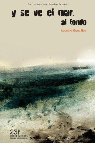 Y se ve el mar, al fondo: Leoncio González Martín