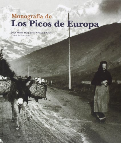 Monografia de Los Picos de Europa: Hippolyte Aymar d'Arlot, Jean Marie