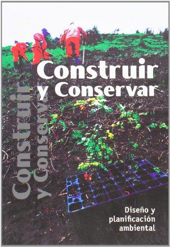 CONSTRUIR Y CONSERVAR. DISEÑO Y PLANIFICACION AMBIENTAL: BAHÍLLO MARTÍN, MANUEL