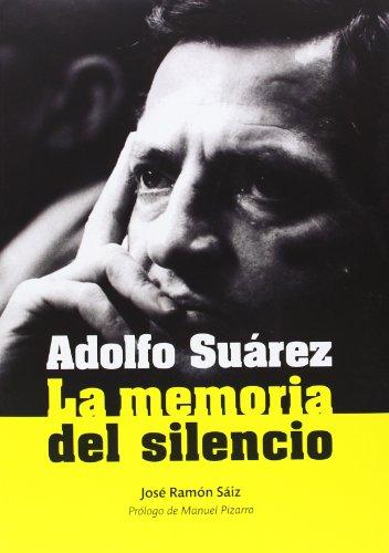 9788415112242: Adolfo Suárez - la memoria del silencio