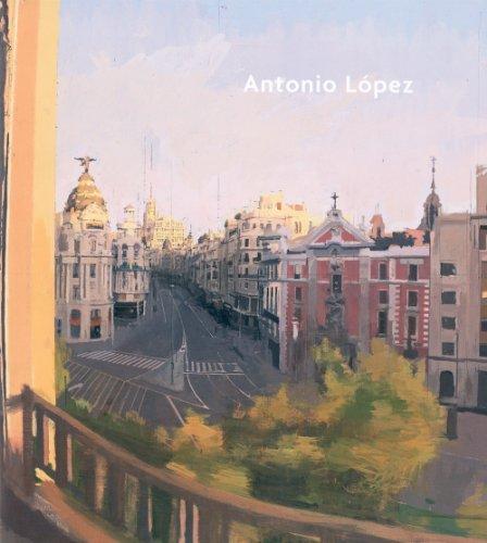 Antonio López: López García, Antonio; López Moreno, Maria; Solana, Guillermo; Viar, Javier