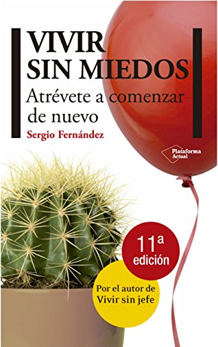 9788415115083: Vivir sin miedos: Atrévete a comenzar de nuevo (Plataforma actual) (Spanish Edition)