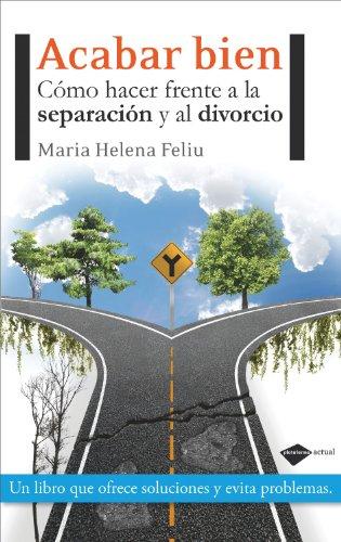 9788415115212: Acabar bien: Cómo hacer frente a la separación y al divorcio (Plataforma actual) (Spanish Edition)
