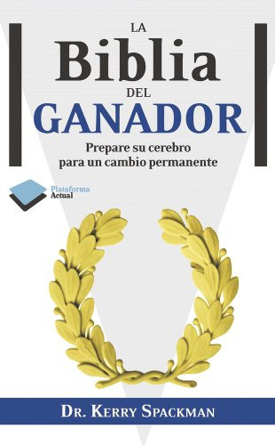 9788415115496: La biblia del ganador: Prepare su cerebro para un cambio permanente (Plataforma actual) (Spanish Edition)
