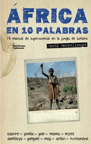 Africa en 10 Palabras: Mi Manual de: Jordi Serrallonga