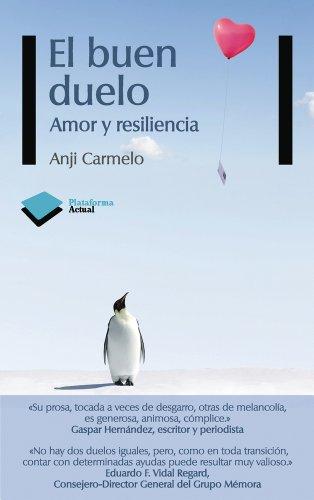 El buen duelo: Amor y resiliencia: Anji Carmelo