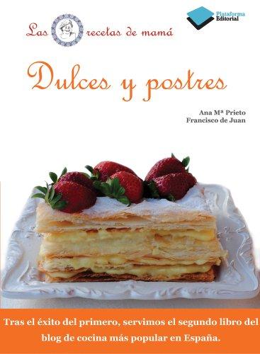 Dulces y Postres (Plataforma Actual): Prieto, Ana Ma