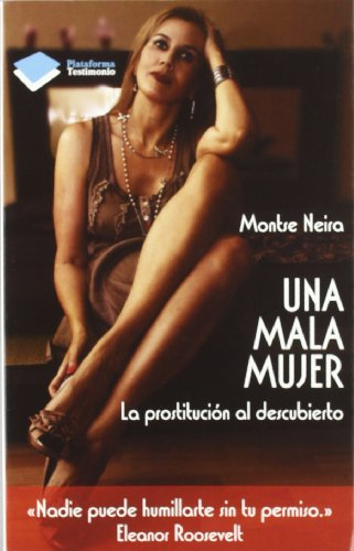 9788415115717: Una Mala Mujer, Colección Testimonio (Plataforma)