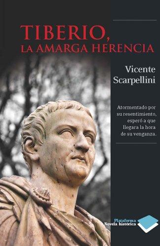 9788415115762: Tiberio, la amarga herencia (Plataforma histórica) (Spanish Edition)