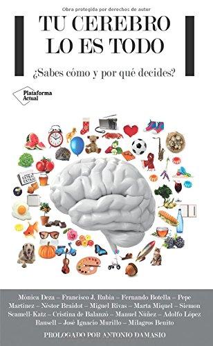 9788415115830: Tu cerebro lo es todo: ¿Sabes cómo y por qué decides? (Actual)