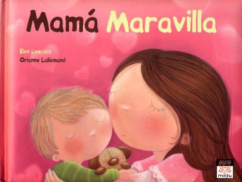 9788415116004: Mamá maravilla / Marvelous Mom