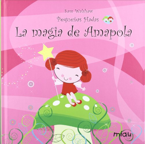 9788415116196: La magia de Amapola / The magic of Amapola (Miau: Pequeñas Hadas / Little Fairies) (Spanish Edition)