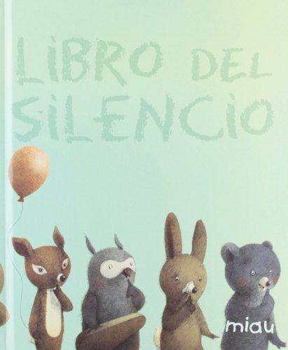 Libro del silencio / The Book of Silence (Miau) (Spanish Edition): Underwood, Debora; Liwska, ...