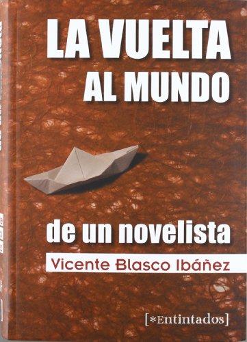 9788415116462: La vuelta al mundo de un novelista / Around the world of a novelist (Entintados) (Spanish Edition)