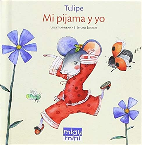 9788415116530: Mi pijama y yo / My pajamas and I (Mini Miau) (Spanish Edition)