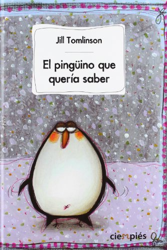 9788415116615: El pinguino que queria saber / The penguin who wanted to find out (Ciempiés / Centipede) (Spanish Edition)