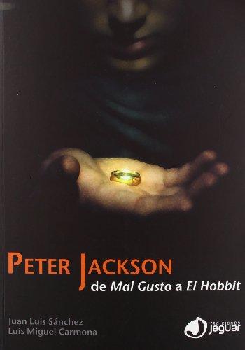 9788415116783: Peter Jackson, de mal gusto a el hobbit / Peter Jackson, distasteful to the hobbit (Cine Jaguar) (Spanish Edition)