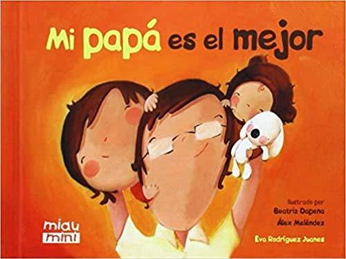 9788415116943: Mi Papá Es El Mejor (Miau Mini)