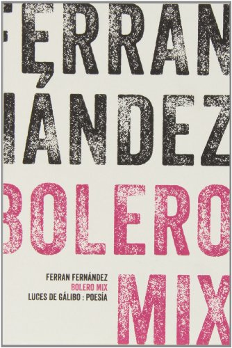 9788415117216: Bolero Mix (Poesia (luces De Galibo))