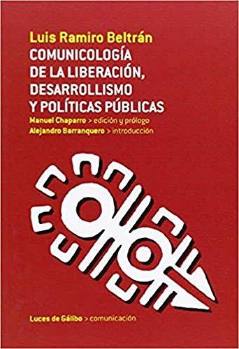COMUNICOLOGÍA DE LA LIBERACIÓN, DESARROLLISMO Y POLÍTICAS PÚBLICAS: ...